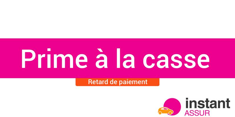 Prime A La Casse 70 000 Retards De Paiement Instantassur
